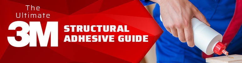 The Ultimate 3M Structural Adhesive Guide