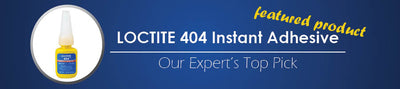 Featured Product: Henkel Loctite 404 Instant Adhesive