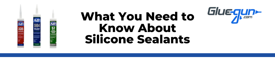 The Dos and Don'ts of Working with Silicone Adhesives and Sealants