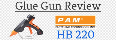 PAM HB 220 Glue Gun Review