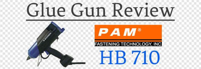 PAM Fastening HB 710 Extrusion Glue Gun Review