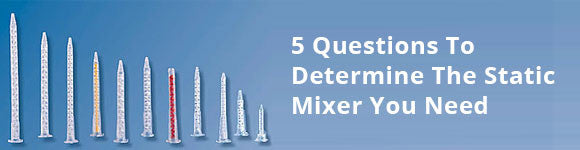 5 Questions To Determine The Static Mixer You Need