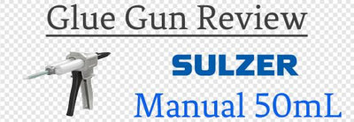 Sulzer Mixpac 50mL Manual Cartridge Glue Gun Review