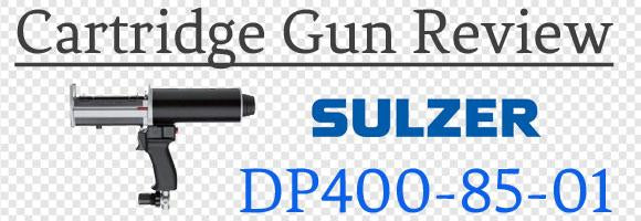 Sulzer DP 400-85 Cartridge Gun Review
