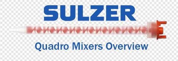 Sulzer Mixpac QUADRO™ Static Mixer Systems Overview