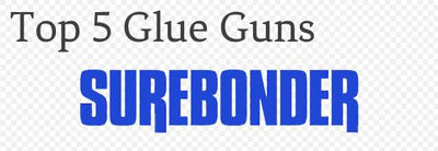 Top 5 Surebonder Glue Guns