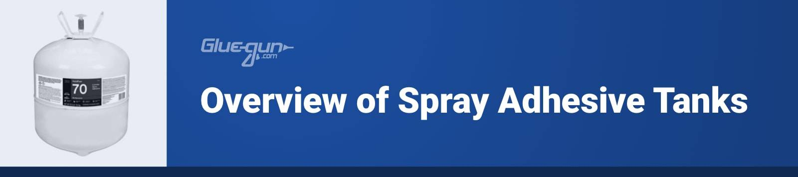 Overview of Spray Adhesive Tanks