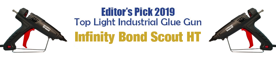 Editor's Pick 2019 Top Light Industrial Glue Gun - Infinity Bond Scout HT