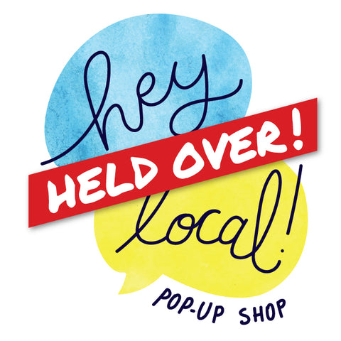 Hey Local! is being held over!