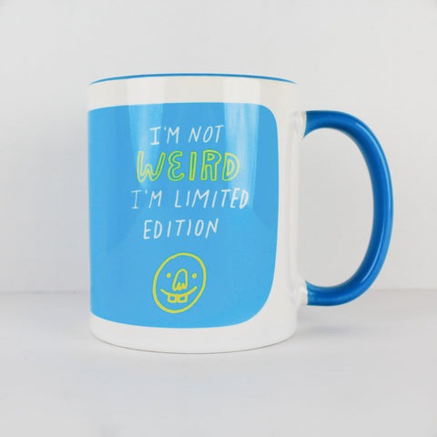 Im Not Weird Im Limited Edition Make Original White Mug Light Blue Inner