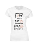 All You Need Is Love Make Original White T-Shirt Womens