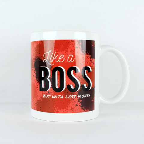 Like A Boss Make Original White Mug