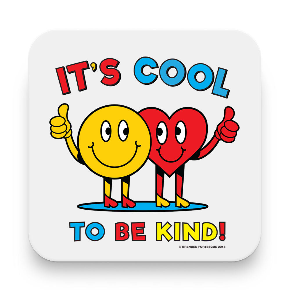 Cool To Be Kind Make Original Coaster