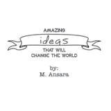 Amazing Ideas That Will Change the World