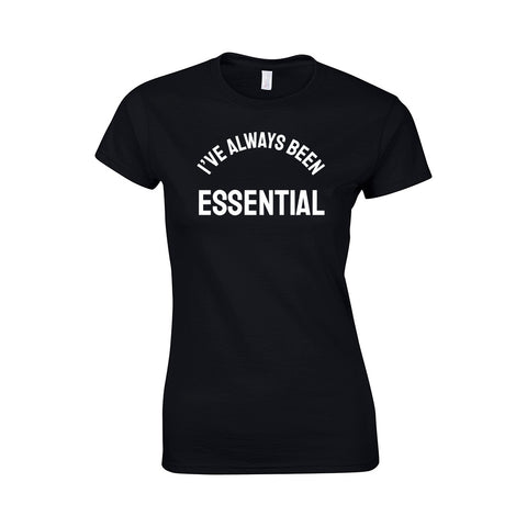 Always Been Essential Make Original Black T-Shirt Womens
