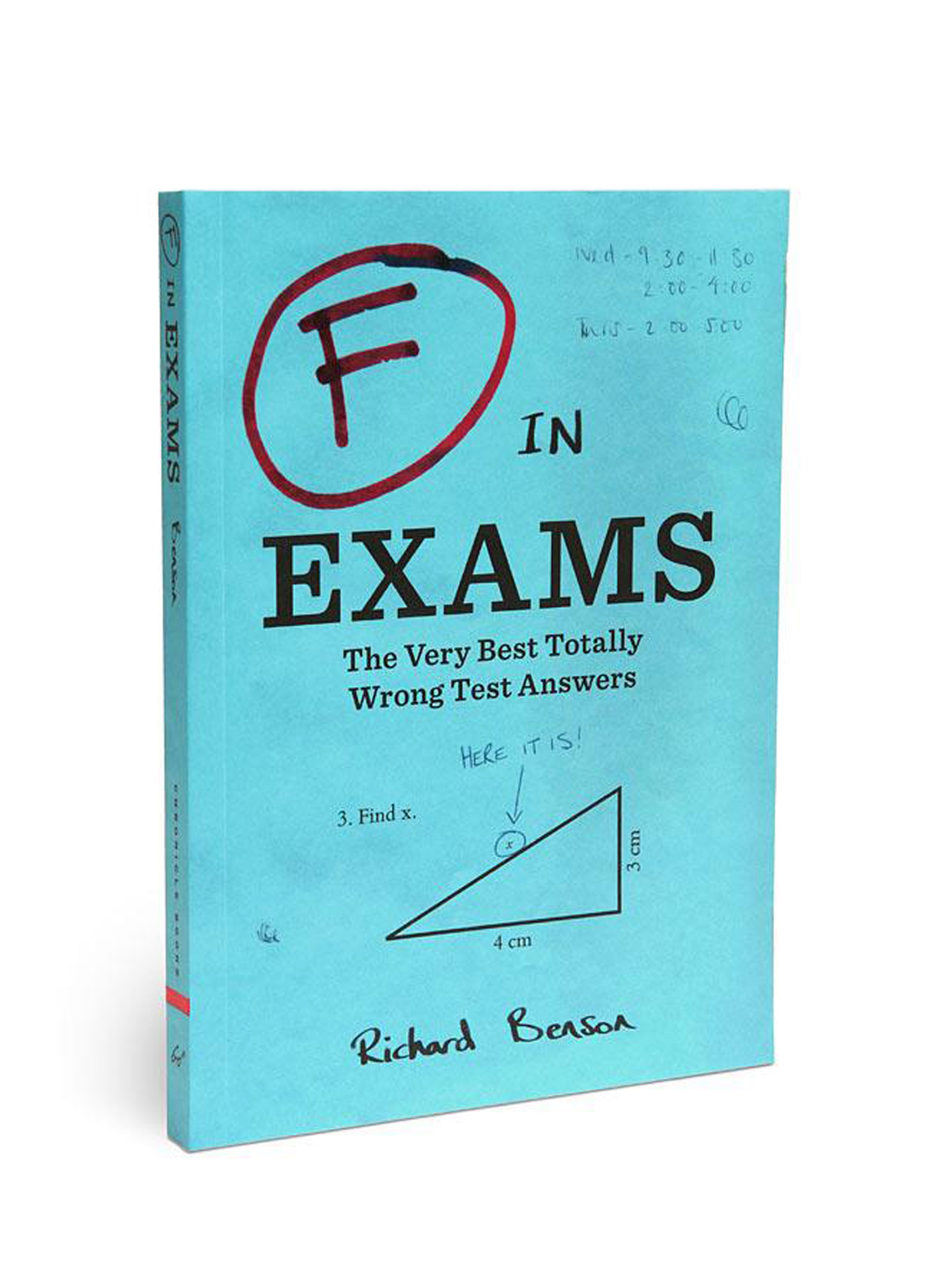 F In Exams - The Very Best Totally Wrong Answers