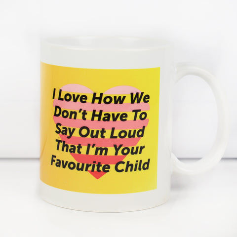 Favourite Child Make Original White Mug