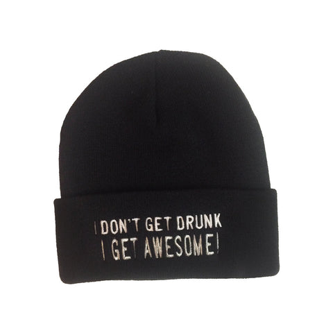 Dont Get Drunk Get Awesome Embroidered Toque