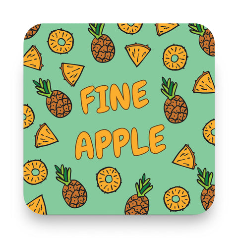 Fine Apple Pineapple Make Original Coaster