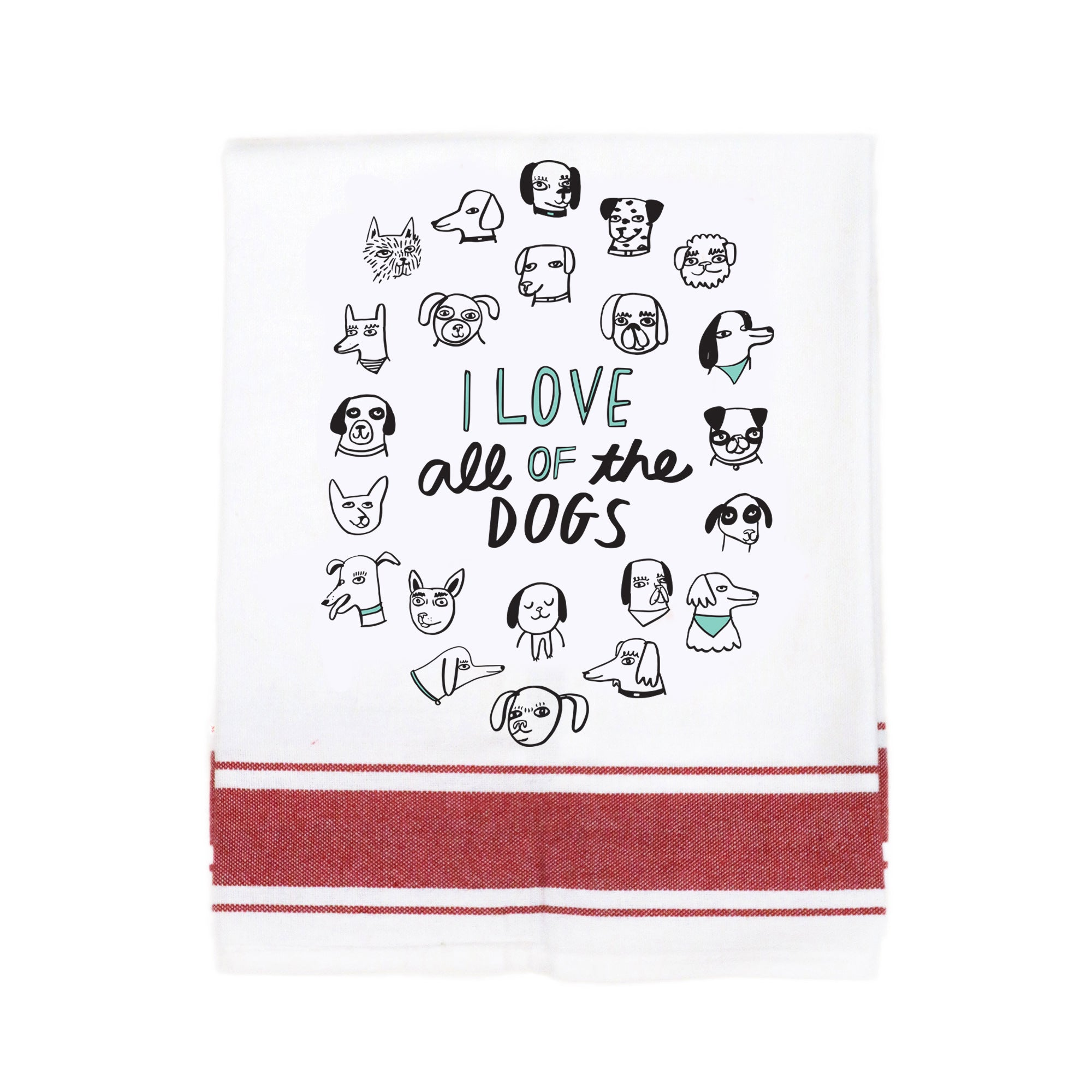 I Love All of the Dogs Make Original Kitchen Towel