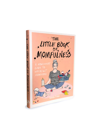 The Little Book Of Momfulness