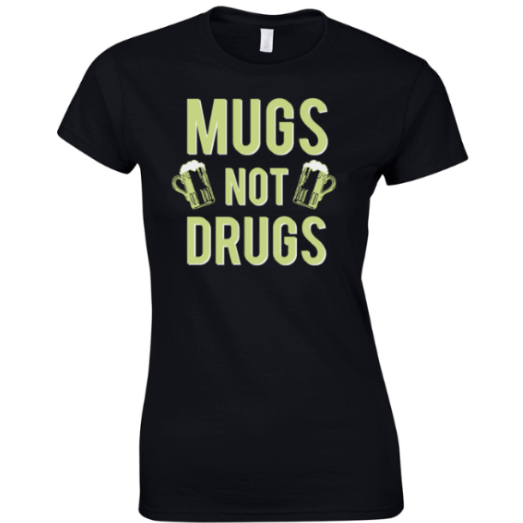 MAKE Original Women's T-Shirt - Mugs Not Drugs