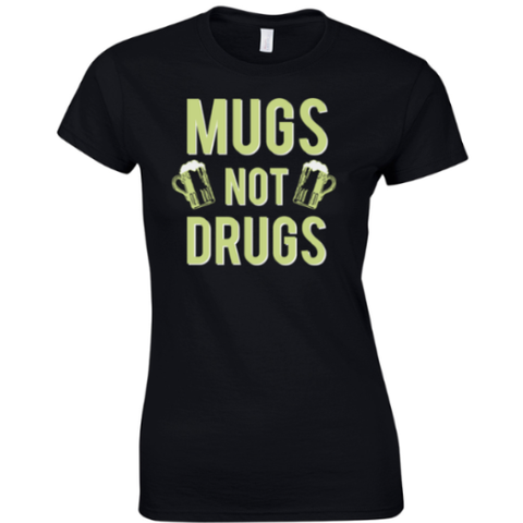 Mugs Not Drugs Make Original Black T-Shirt Womens