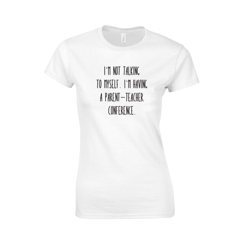 Parent Teacher Conference Make Original White T-Shirt Womens