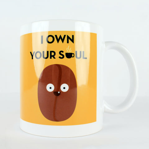 I Own Your Soul Make Original White Mug