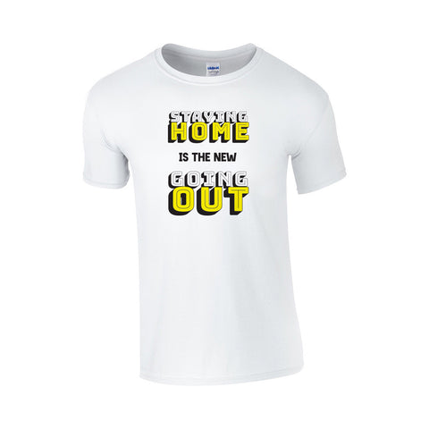 Staying In Is The New Going Out Make Original White T-Shirt Mens