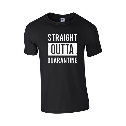 Straight Outta Quarantine Make Original Black T-Shirt Mens