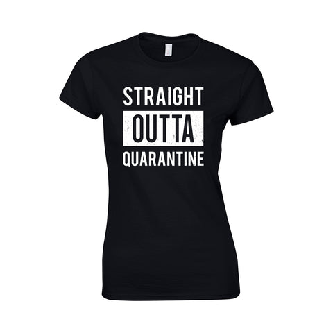 Straight Outta Quarantine Make Original Black T-Shirt Womens