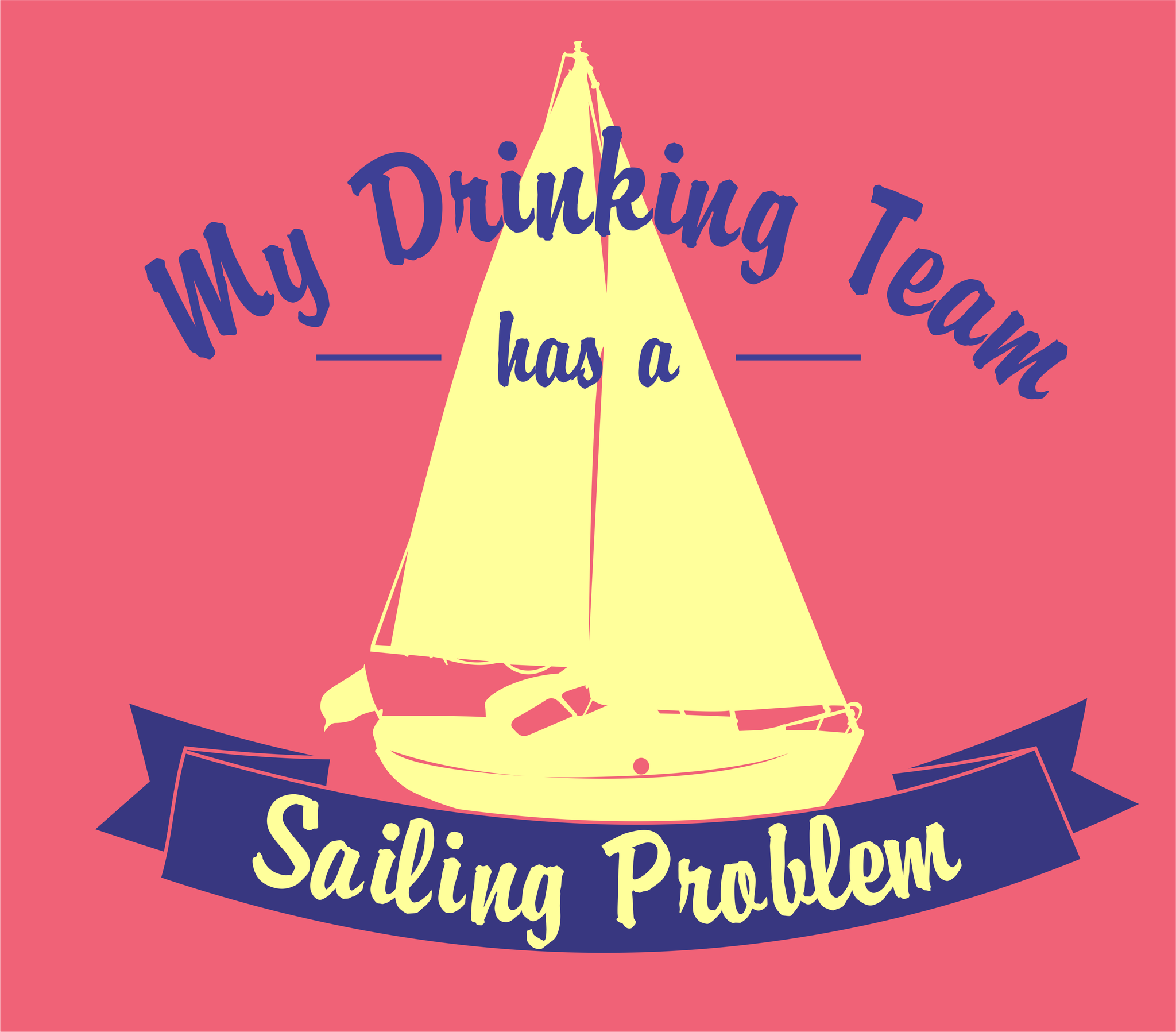 My Drinking Team Has a Sailing Problem