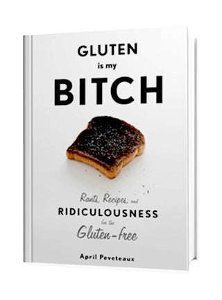 Gluten Is My Bitch Recipe Book