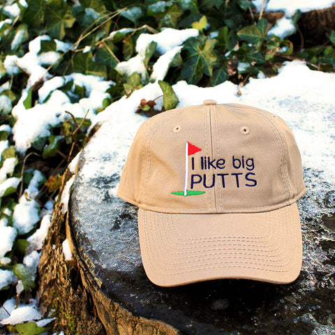 I Like Big Putts Make Original Khaki Chino Cap