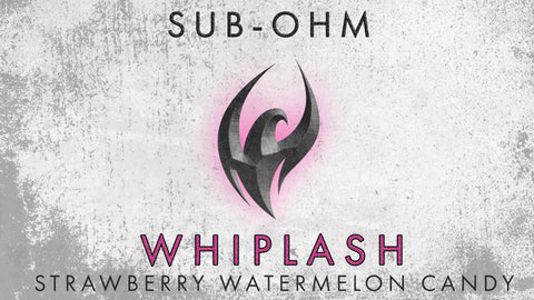 Whiplash Sub-Ohm