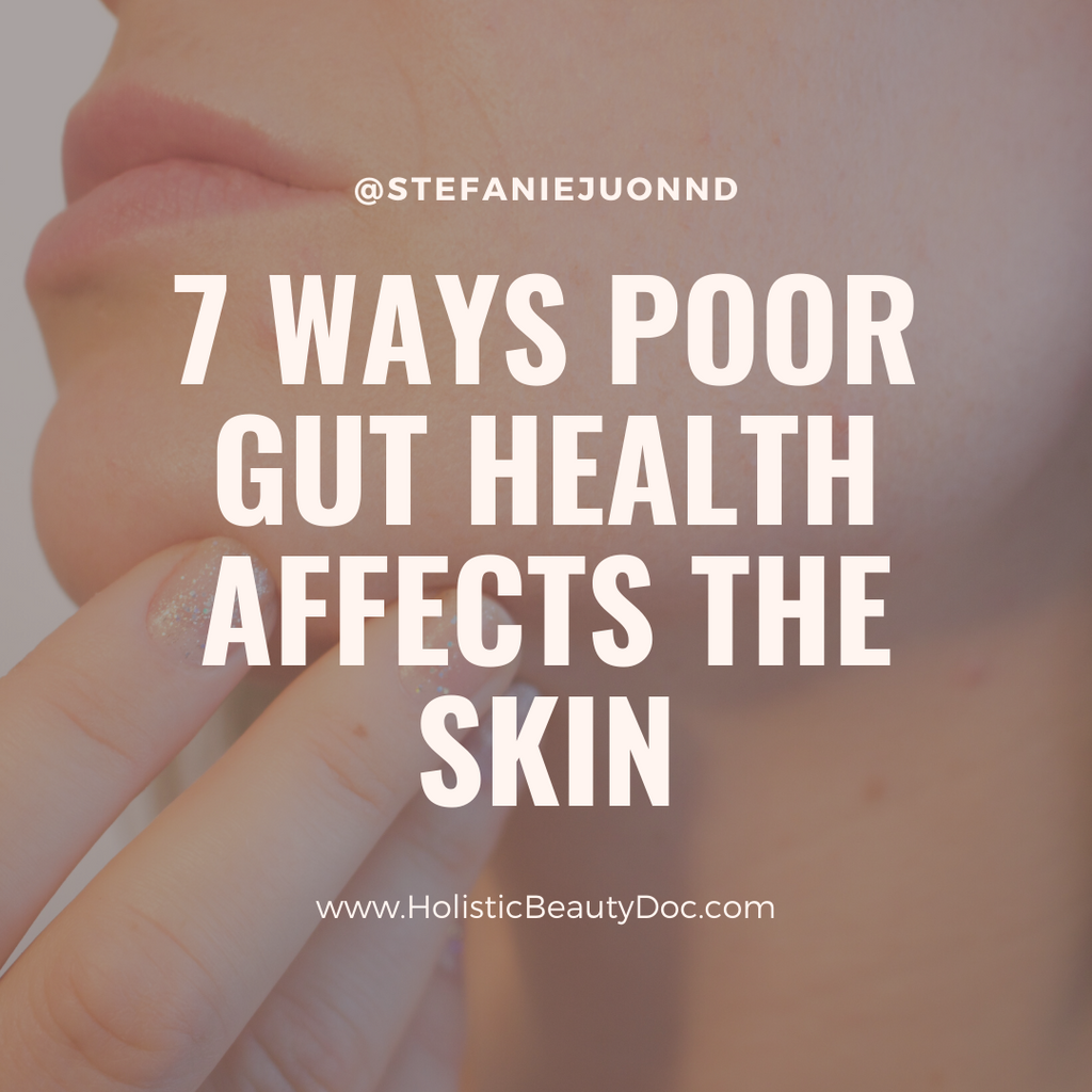 7 Ways Poor Gut Health Affects The Skin
