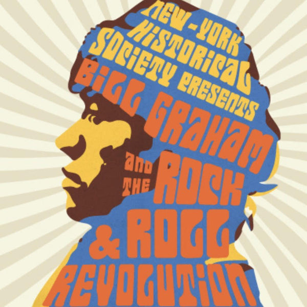 Bill Graham and the Rock and Roll Revolution, NY Historical Society Exhibit, 2/14/2020-8/9/2020.