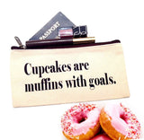 Cupcakes Are Muffins With Goals Canvas Pouch | Makeup Bag