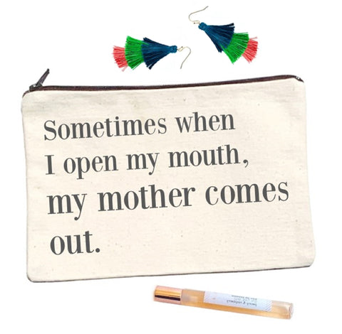 Sometimes When I Open My Mouth My Mother Comes Out Canvas Pouch - bambinadicioccolato
