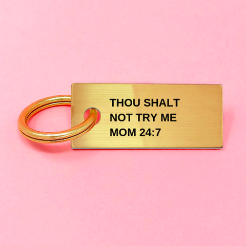 THOU SHALT NOT TRY ME - MOM Acrylic Keychain - bambinadicioccolato