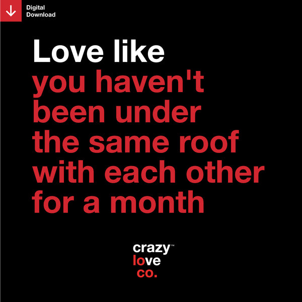 Love Like You Haven't Been Under The Same Roof... Shareable Image