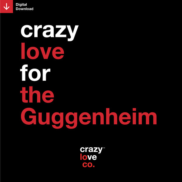 Crazy Love For the Guggenheim Shareable Image