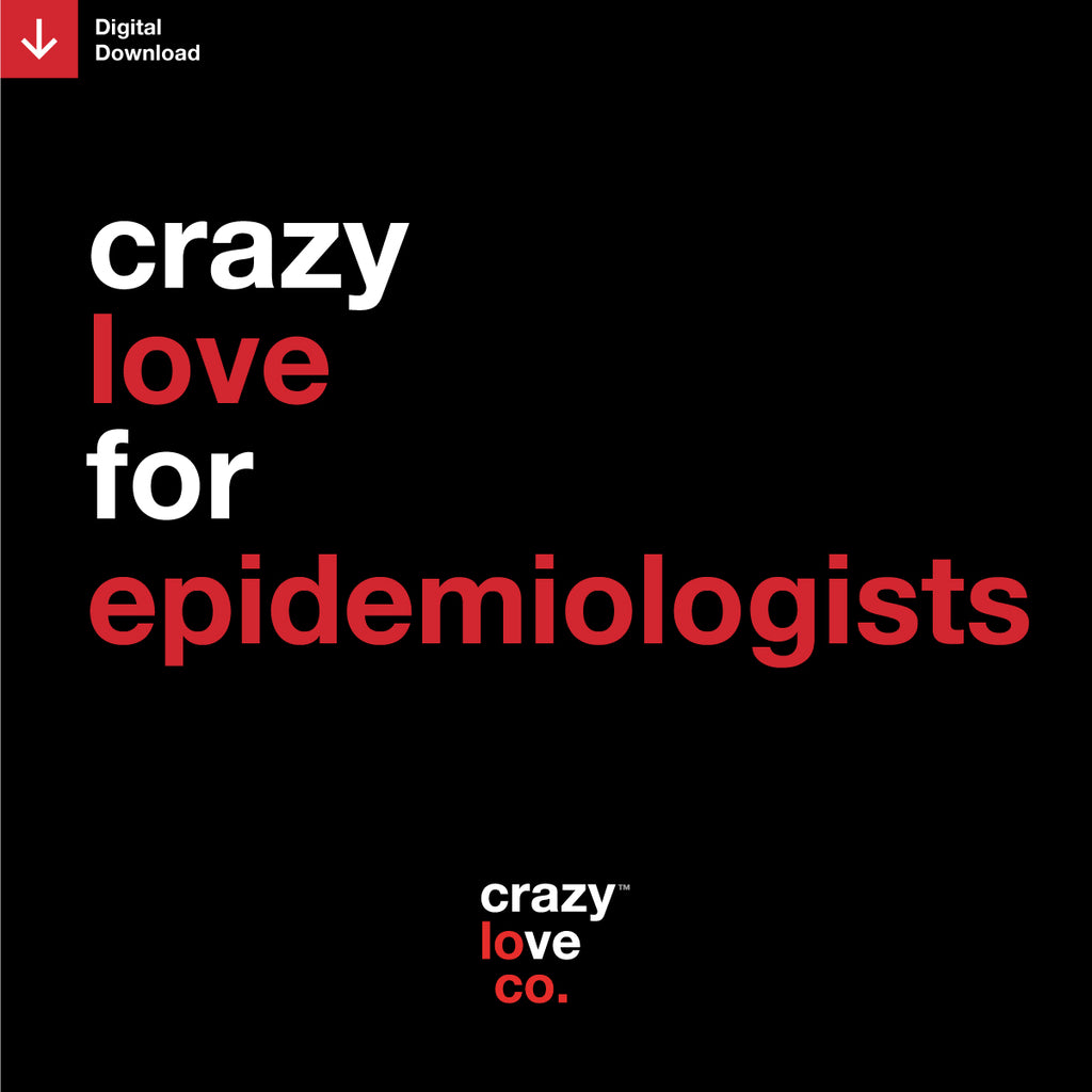 Crazy Love For Epidemiologists Shareable Image