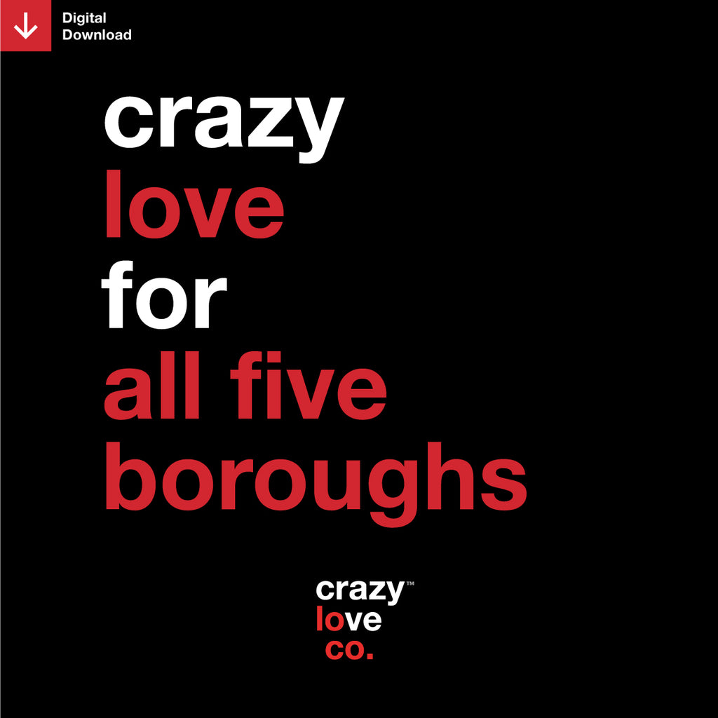 Crazy Love For All Five Boroughs Shareable Image
