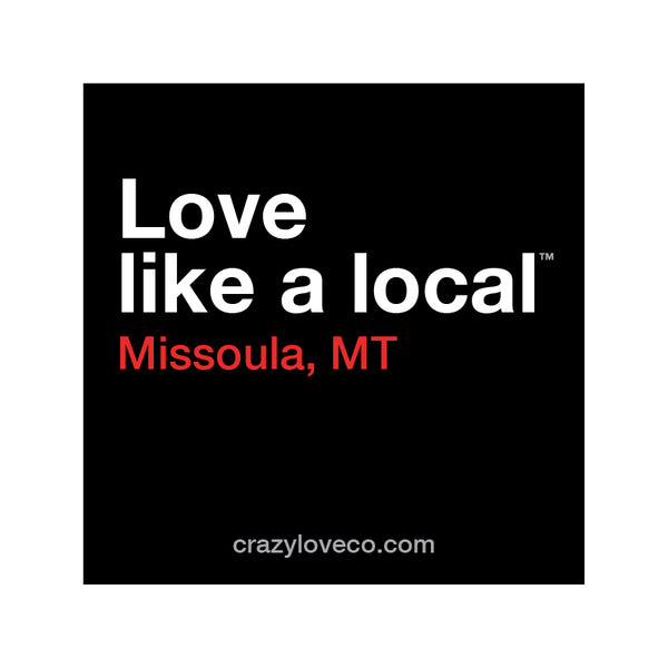 Love Like a Local (Missoula) Sticker