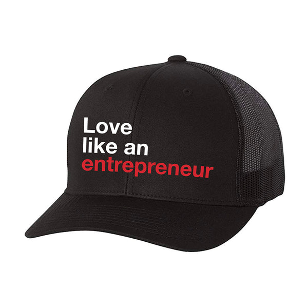 Love Like an Entrepreneur Trucker Hat