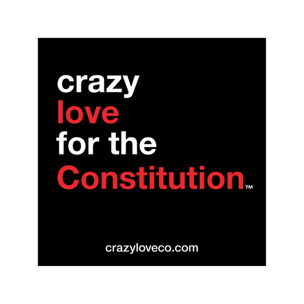 Crazy Love for the Constitution Sticker
