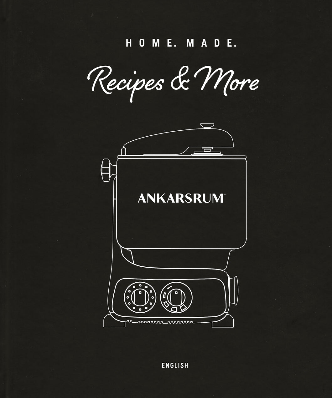 Ankarsrum Home Made Recipe Book