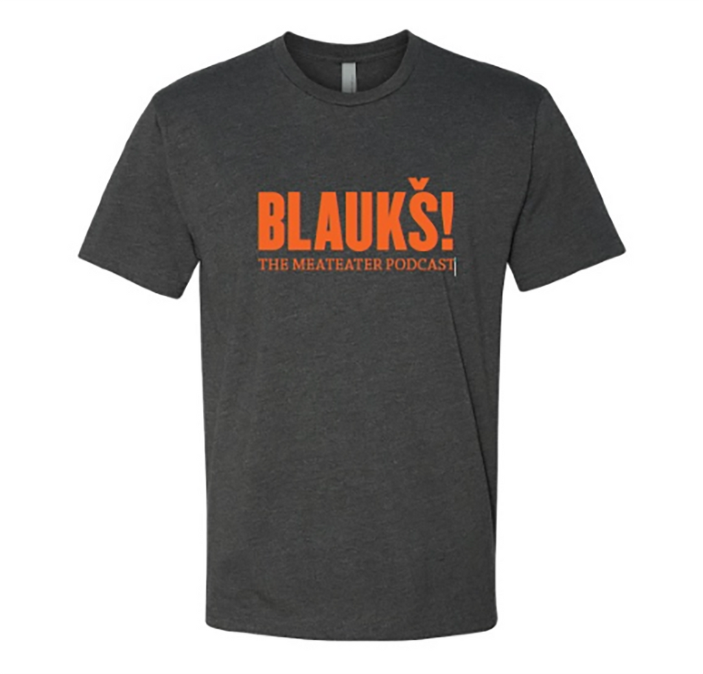 MeatEater Podcast Blaukš! t-shirt